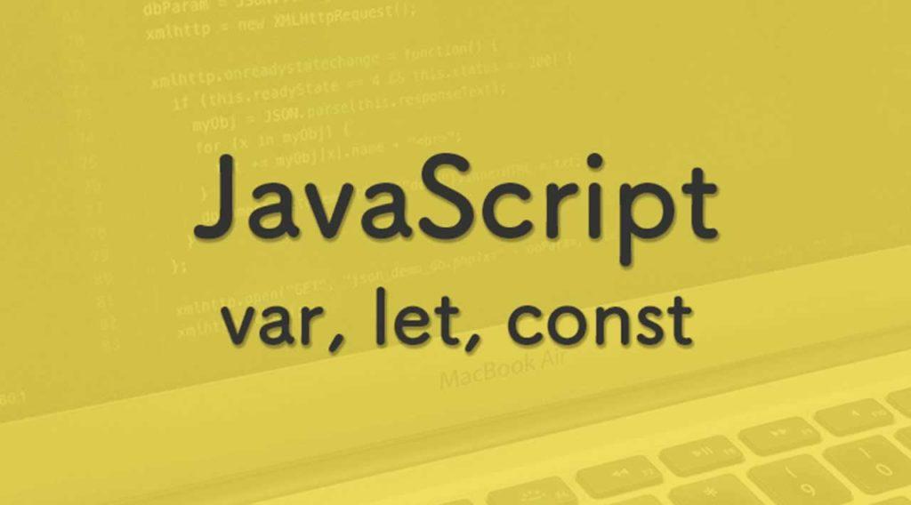 Déclarer les variables en JavaScript : utilisation de var, let et const
