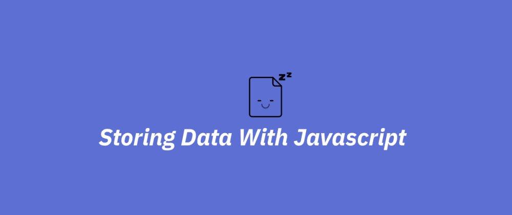 Sauver des données en Javascript sans base de données