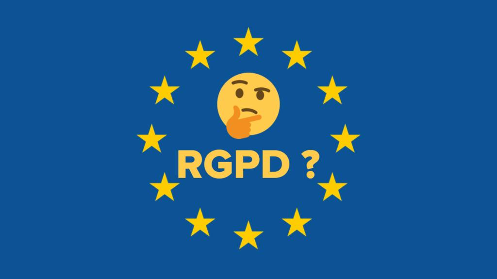 RGPD : ce qu'il faut savoir sur ce règlement