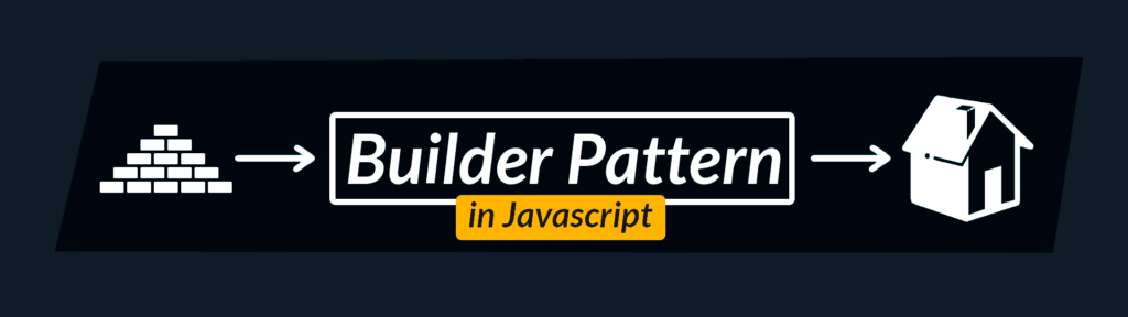 Building Pattern in Javascript